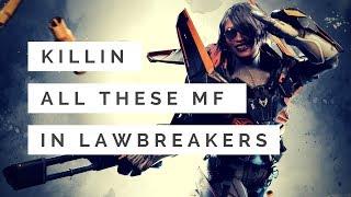 Killing all the people in LawBreakers
