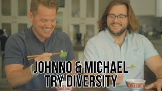 Johnno and Michael Try Diversity