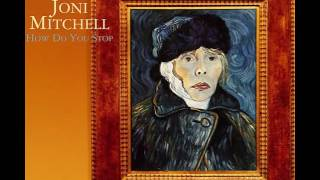 Joni Mitchell - How Do You Stop