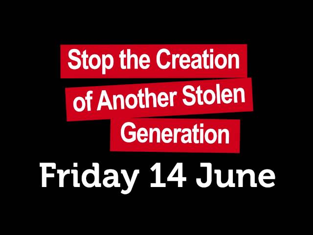 'Stop the Creation of Another Stolen Generation!'