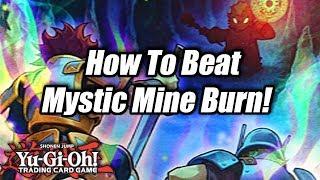 Yu-Gi-Oh! How To Beat Mystic Mine Burn!
