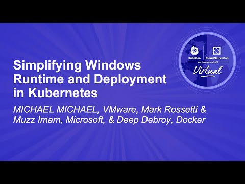 Image thumbnail for talk Simplifying Windows Runtime and Deployment in Kubernetes