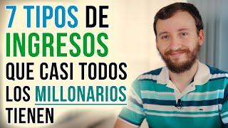 Video: 7 Tipos De Ingresos Que Casi Todos Los Millonarios Tienen