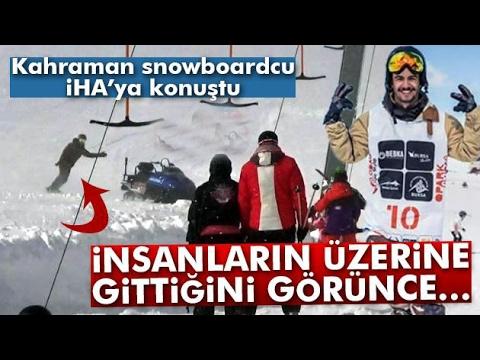 Uludağ'daki Kahraman Snowboardcu İHA'ya Konuştu
