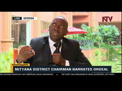 ON THE GROUND: Mityana Chairman narrates ordeal with security officers