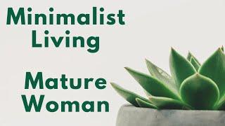 Minimalist Living   Mature Woman