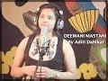 DEEWANI MASTANI   Bajirao Mastani   Cover song  by ADITI DAHIKAR