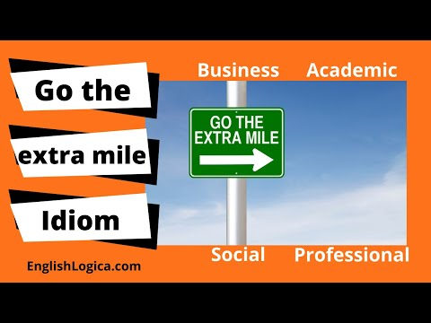 Go The Extra Mile - Idiom