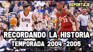 Recordando La Historia - Temporada 2004-2005   Reportaje NBA