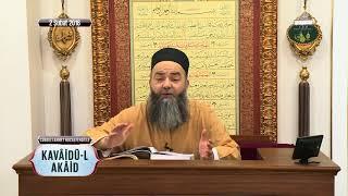 Kavâidü-l Akâid Dersi 11. Bölüm