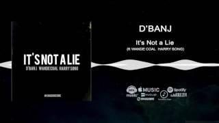 D'banj ft Wande Coal, Harrysong - It's Not A Lie [Official Audio] | Freeme TV