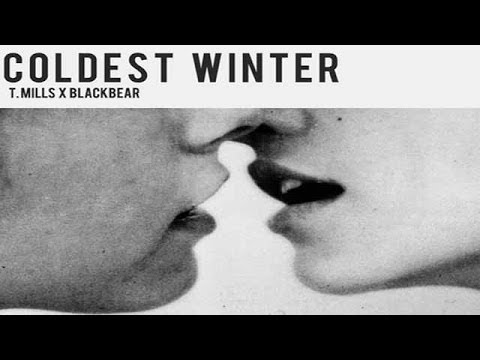 T. Mills Coldest Winter ft. Blackbear