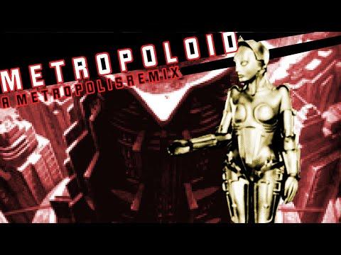 Metropoloid: A Metropolis Remix