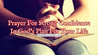 Prayer For Strong Confidence In God's Plan For Your Life