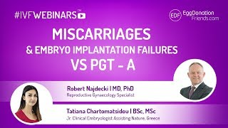 Miscarriages and embryo implantation failures vs PGT – A | #IVFwebinars