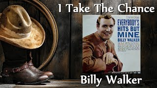 Billy Walker - I Take The Chance