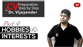 CV/Resume Preparation Part 4 :  Hobbies & Interests | Dr Vijayender