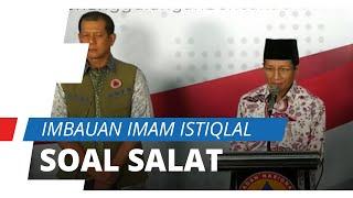 Imbauan Imam Besar Masjid Istiqlal soal Salat Jemaah: Sebaiknya Tak Ada Pertemuan Keadaan Berjemaah