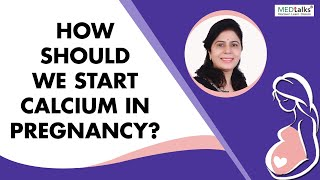 Dr Manju Hotchandani - How to start calcium in pregnancy?