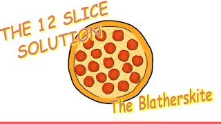 The 12 Slice Solution