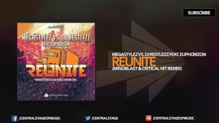 Megastylez vs. DJ Restlezz feat. Euphorizon - Reunite (Mindblast & Critical Hit Remix)
