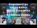 Panjumittai Selai Katti ( Bass Test Mix)