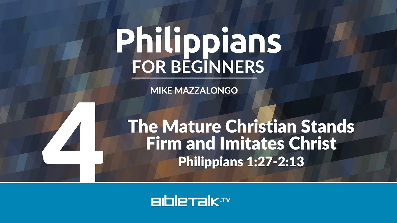 4. The Mature Christian Stands Firm and Imitates Christ