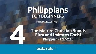 The Mature Christian Stands Firm and Imitates Christ