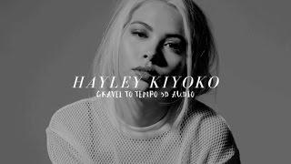 Hayley Kiyoko   Gravel To Tempo 3D (wear Headphones!)