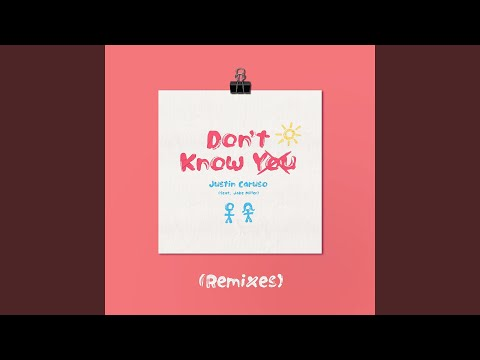 Justin Caruso Don't Know You Feat Jake Miller Flyes Remix