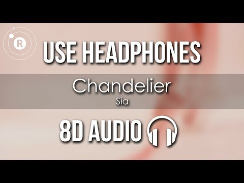 Sia - Chandelier (8D AUDIO)