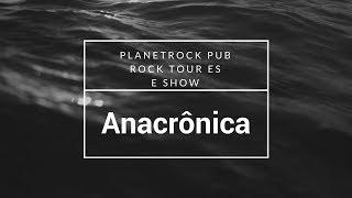 PLANETROCK PUB, ROCK TOUR ES E SHOW ANACRÔNICA