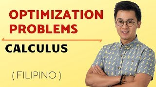 Solving Optimization Problems | Calculus | Paano?