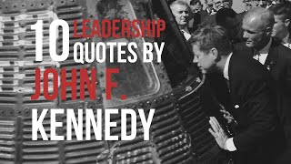 John F. Kennedy Quotes | Leadership Quotes | Quotefinder