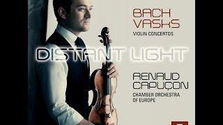 Renaud CAPUÇON: Bach - Vasks