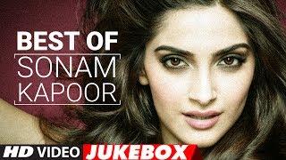 Best Of Sonam Kapoor Songs 2017  Sonam Kapoor
