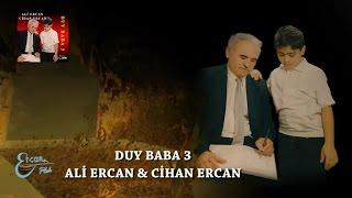 ALİ ERCAN - DUY BABA 3