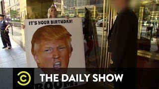 Exclusive - Wishing Donald Trump A Happy Birthday - Uncensored: The Daily Show