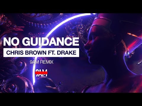 Chris Brown Ft. Drake - No Guidance (9AM Remix)