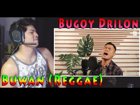 Bugoy Drilon - Buwan (Reggae) - RandomPHdude Reaction