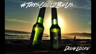 Doug Locke - #ThisCouldBeUs (Audio)