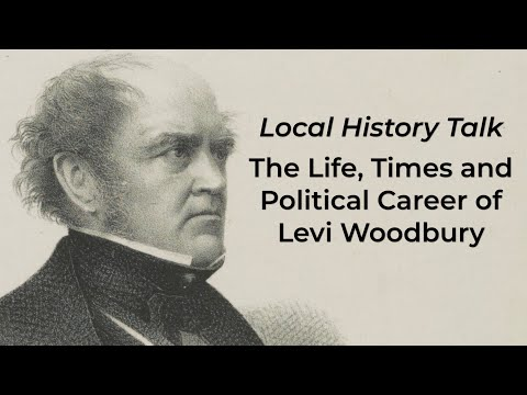 Local History Talk: The Life, Times and Political Career of Levi Woodbury
