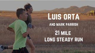 Luis Orta - 21 Mile Long Steady Run