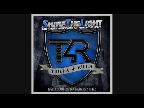 trilla4Rilla Shine the Light clip w/Pics