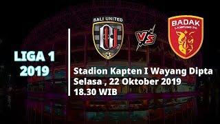 VIDEO: Live Streaming Liga 1 2019 Bali United Vs Badak Lampung FC Selasa (22/10) Pukul 18.30 WIB