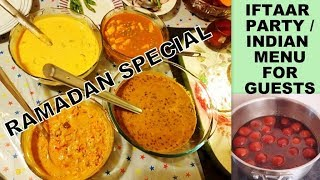 IFTAR MENU || Indian Dinner Menu for Guest || Cook Food for 12 people || Ramadan Special