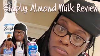 Simply Almond Milk Review/Taste Test