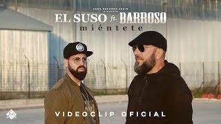 "Video thumbnail of ""El Suso ft. Barroso - Miéntete (Videoclip Oficial)"""