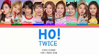 TWICE (트와이스) - HO! Lyrics [Color Coded/HAN/ROM/ENG]