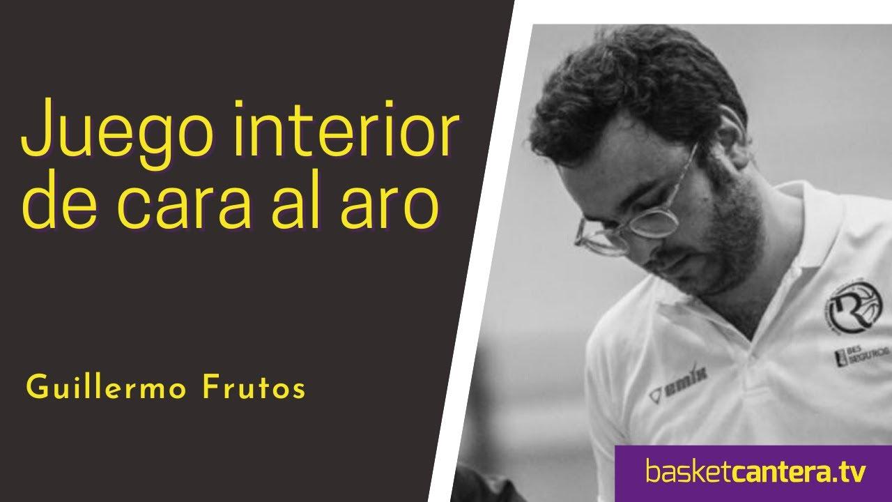 Análisis Táctico: JUEGO INTERIOR DE CARA AL ARO.- Por GUiLLERMO FRUTOS (BasketCantera.TV Formación)